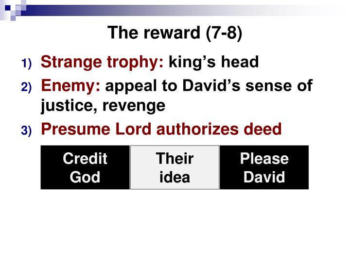 The reward (7-8)