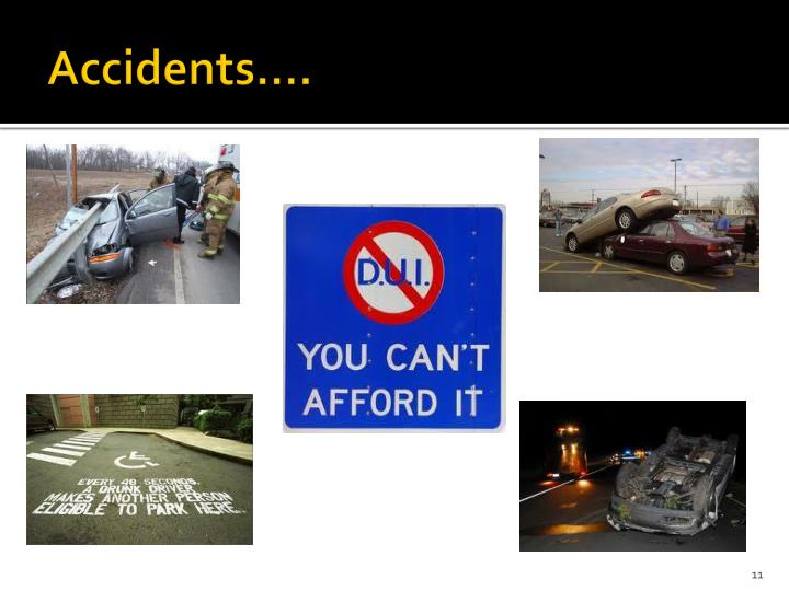 Accidents….
