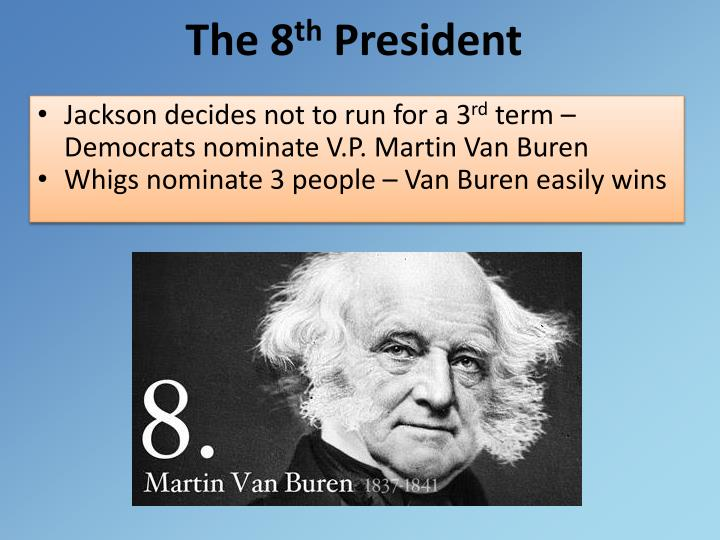 The 8 th president