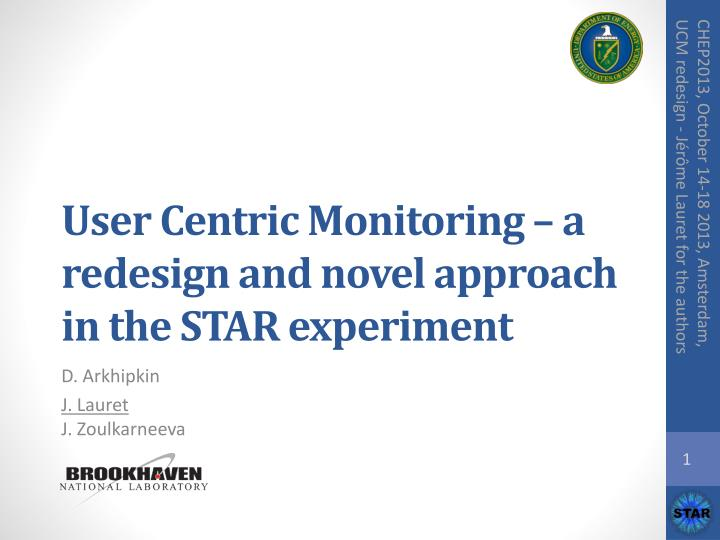 user centric monitoring a redesign and novel approach in the star experiment n.
