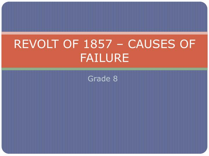 revolt of 1857 causes of failure n.