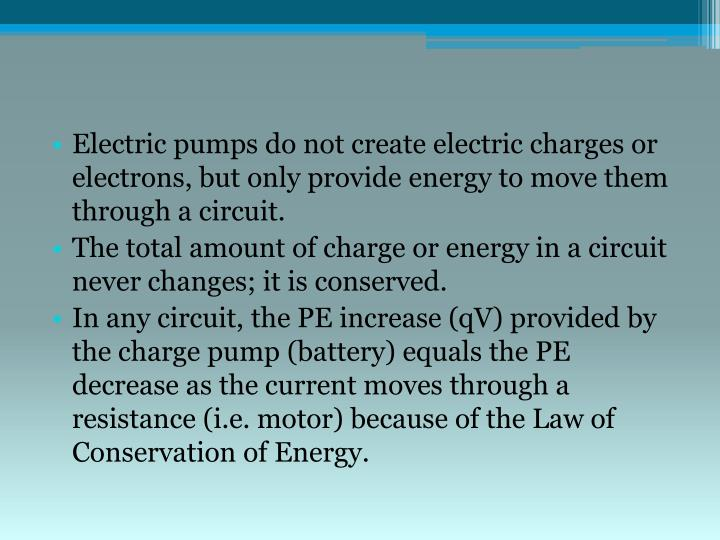 Electric pumps do not create electric charges or electrons, but only provide energy to move them through a circuit.