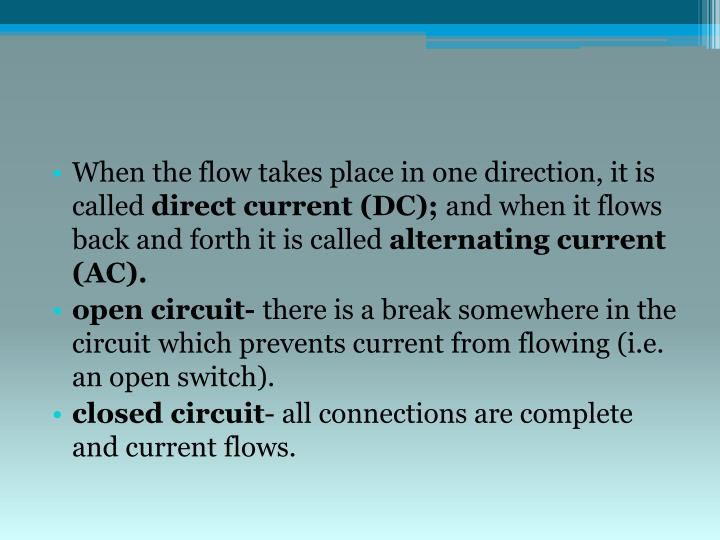 When the flow takes place in one direction, it is called