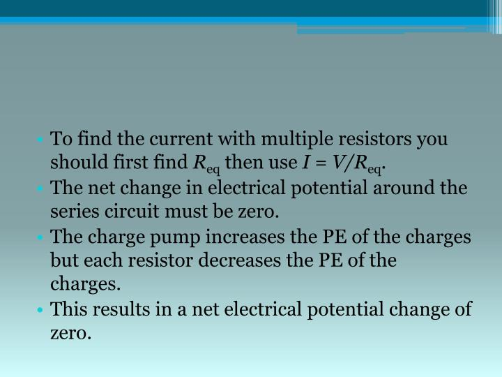To find the current with multiple resistors you should first find