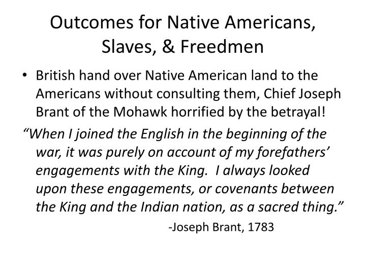 Outcomes for Native Americans, Slaves, & Freedmen