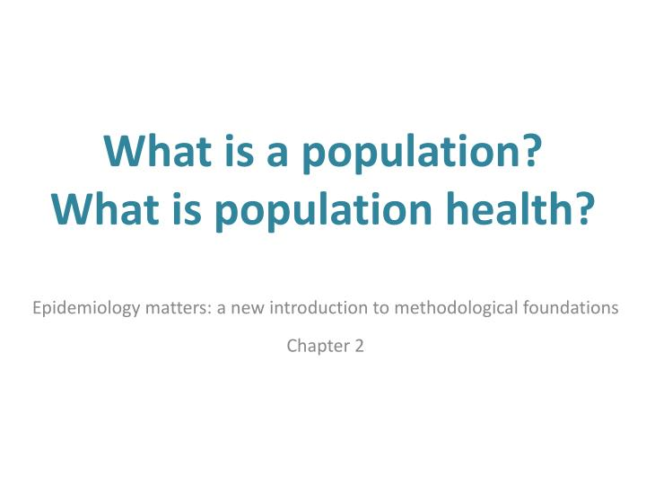 what is a population what is population health n.