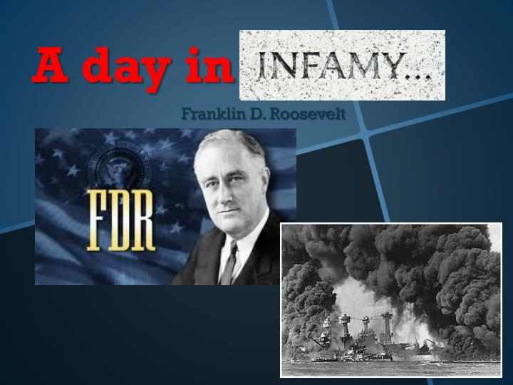 "infamy speech President franklin d roosevelt's ""day of infamy"" speech at 7:55 am on december 7, 1941, japanese bombers and torpedo planes attacked the us pacific fleet anchored at pearl harbor, catapulting the united states into world war ii."