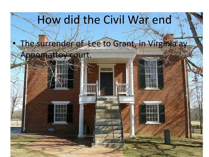 How did the Civil War end