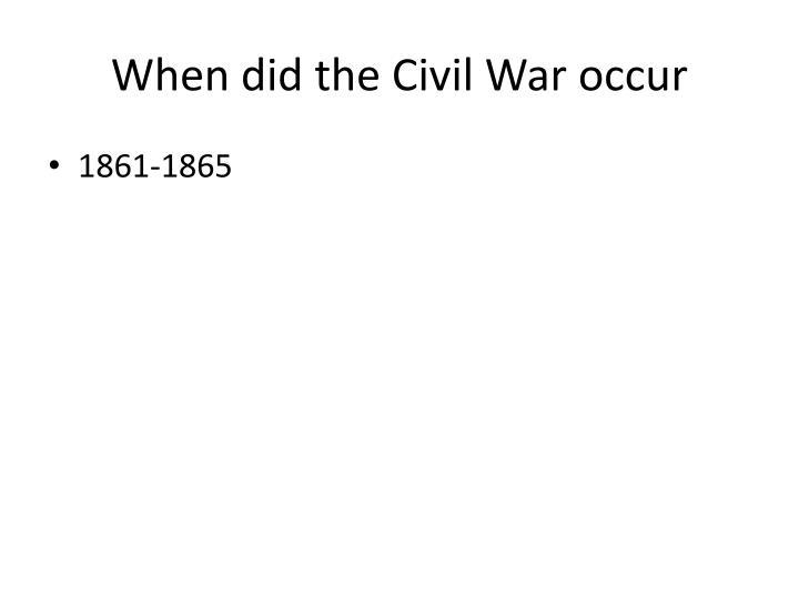 When did the Civil War occur