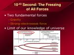 10 43 second the freezing of all forces