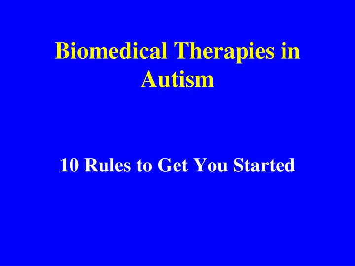 Biomedical Therapies in Autism