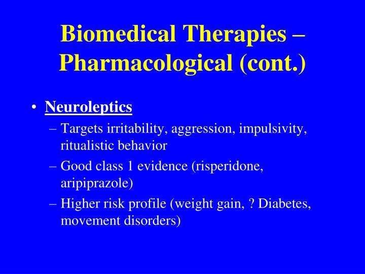Biomedical Therapies – Pharmacological (cont.)