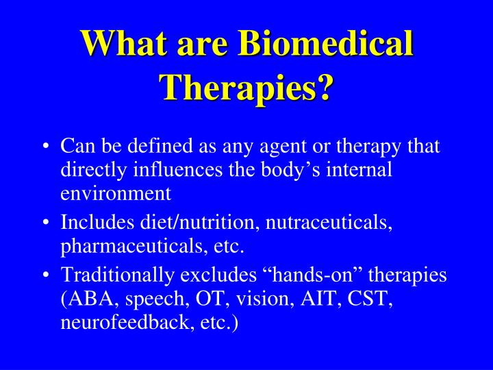 What are biomedical therapies
