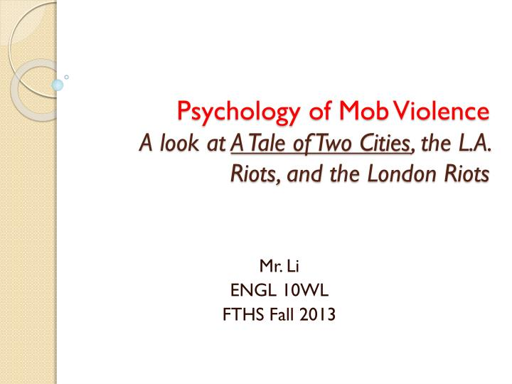 Psychology of mob violence a look at a tale of two cities the l a riots and the london riots