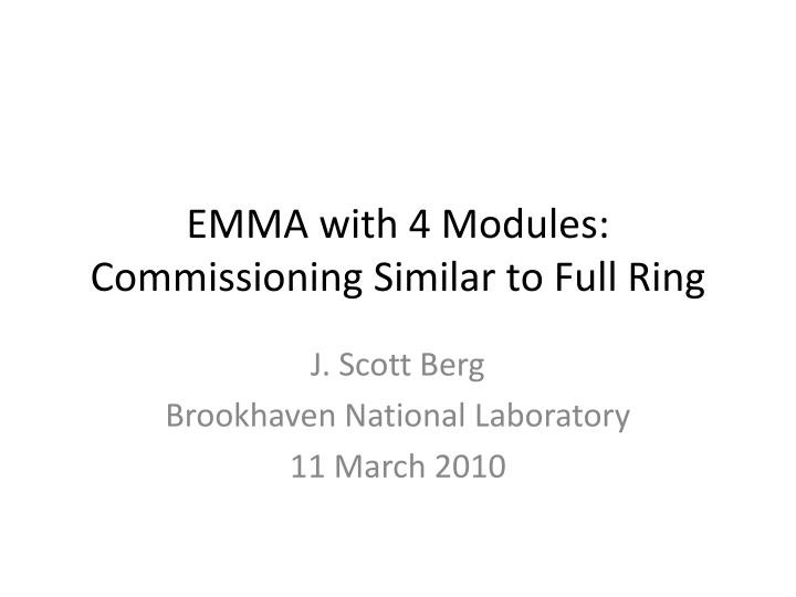 Emma with 4 modules commissioning similar to full ring