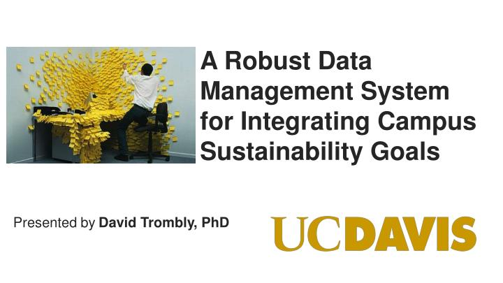 a robust data management system for integrating campus sustainability goals n.