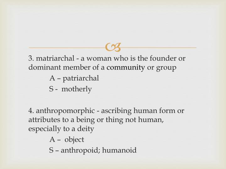 3. matriarchal