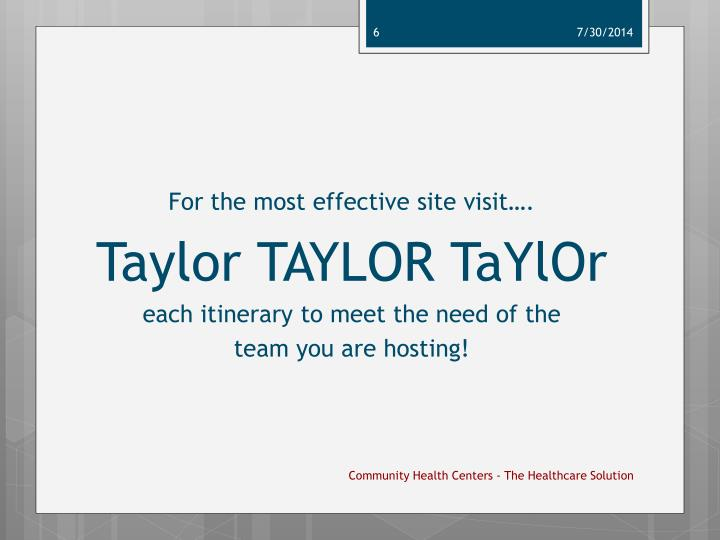 For the most effective site visit….