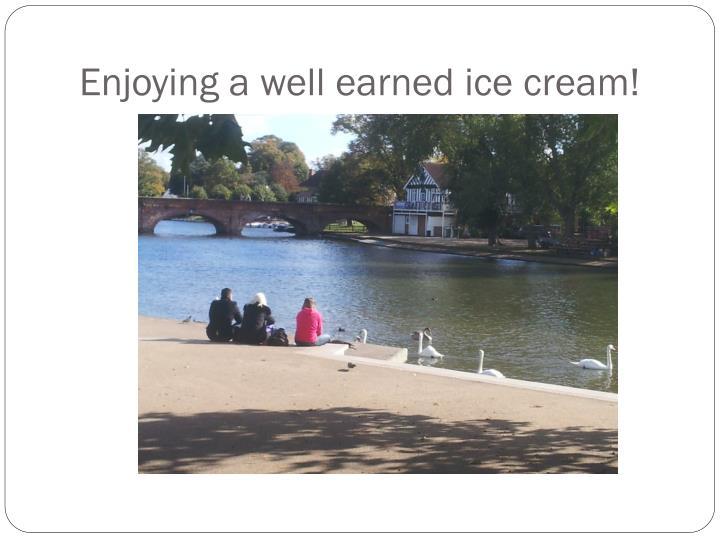 Enjoying a well earned ice cream!