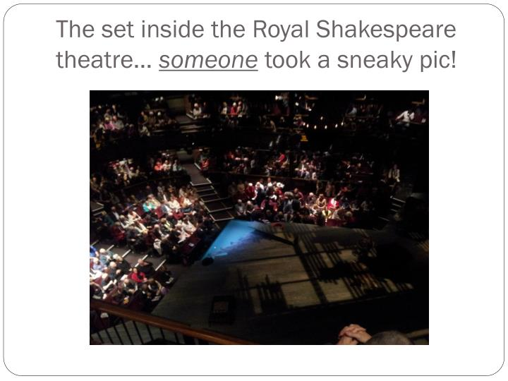 The set inside the Royal Shakespeare theatre…