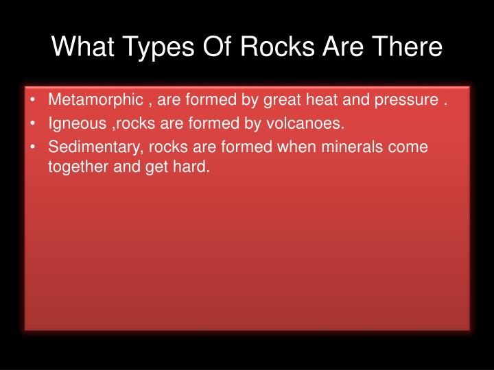 What types of rocks are there