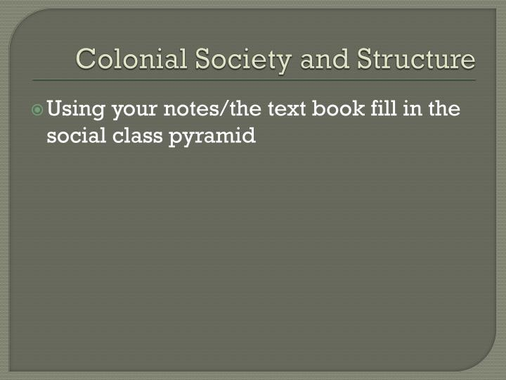 Colonial Society and Structure