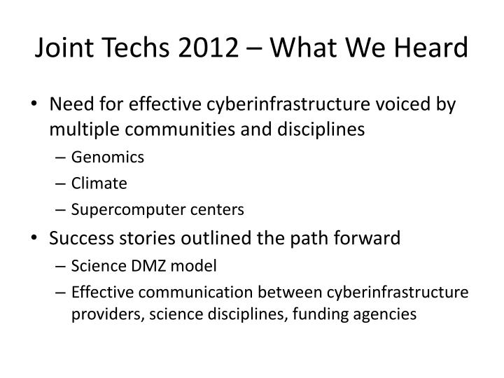 Joint Techs 2012 – What We Heard