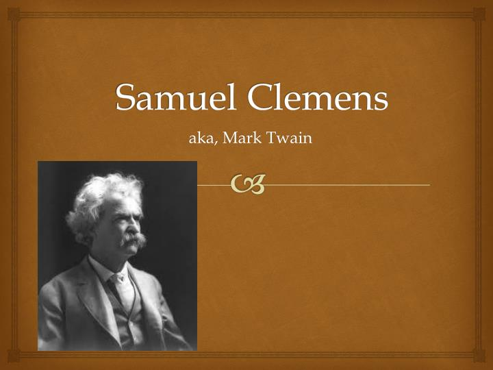 the early life and times of samuel clemens Mark twain and his connection to the clemens and emersons of haverhill samuel b clemens an early effort to identify.