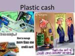 plastic cash