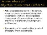activity what is art objective to understand define art