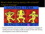 what is keith haring saying in this artwork subjects message
