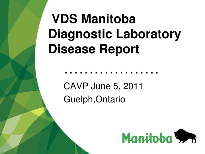 PPT - VDS Manitoba Diagnostic Laboratory Disease Report