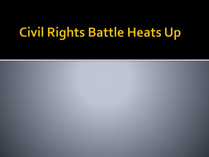 Civil Rights Battle Heats Up