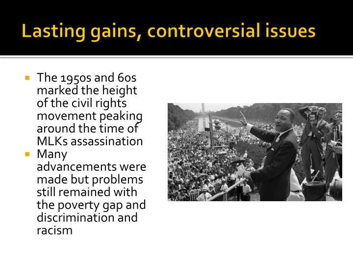 Lasting gains, controversial issues