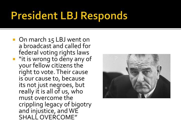President LBJ Responds