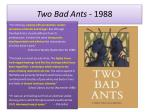 two bad ants 1988