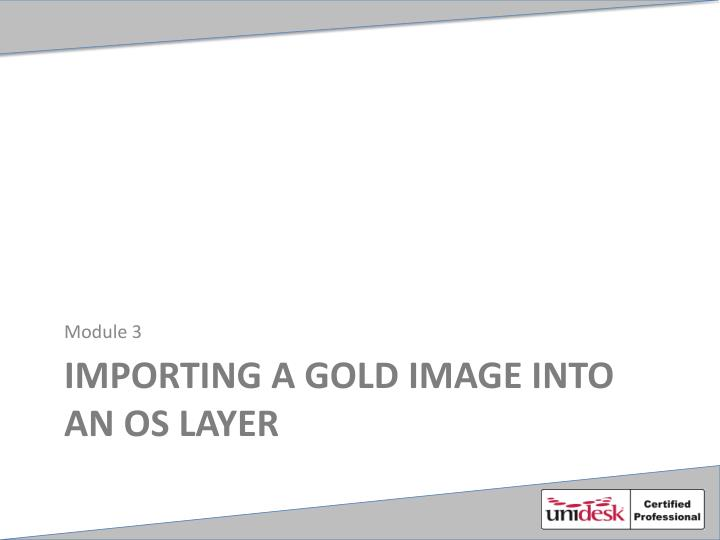 Importing a gold image into an os layer