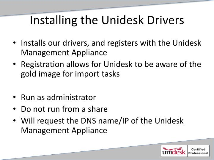 Installing the Unidesk Drivers