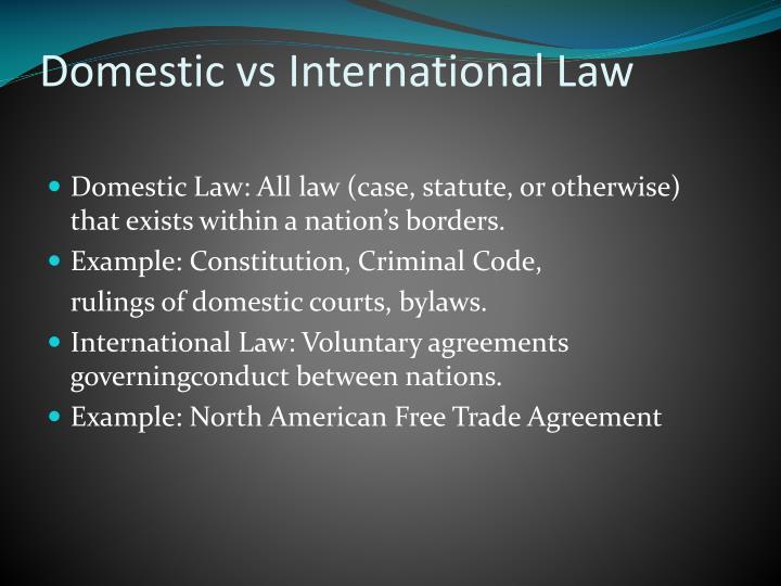 Domestic vs international law