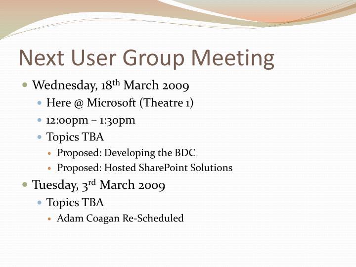 Next User Group Meeting