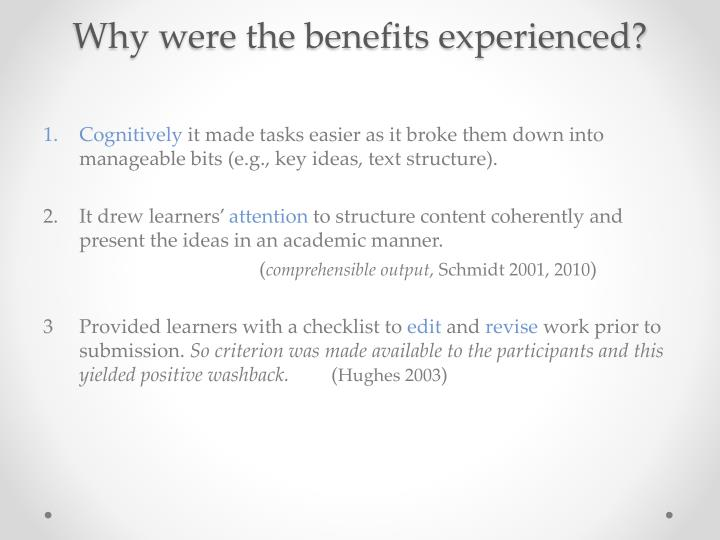 Why were the benefits experienced?