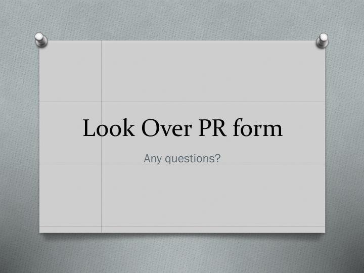 Look Over PR form