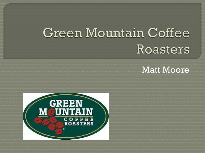 a simple guide to gmcr Phil town on green mountain coffee roasters phil you'll find a simple description of the 1 strategy when he was a grand canyon river guide in the.