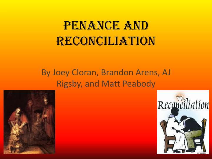 penance and reconciliation n.