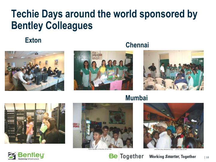 Techie Days around the world sponsored by Bentley Colleagues