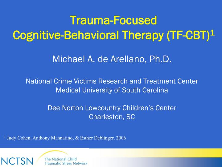 PPT - Trauma-Focused Cognitive-Behavioral Therapy (TF-CBT) 1 ...