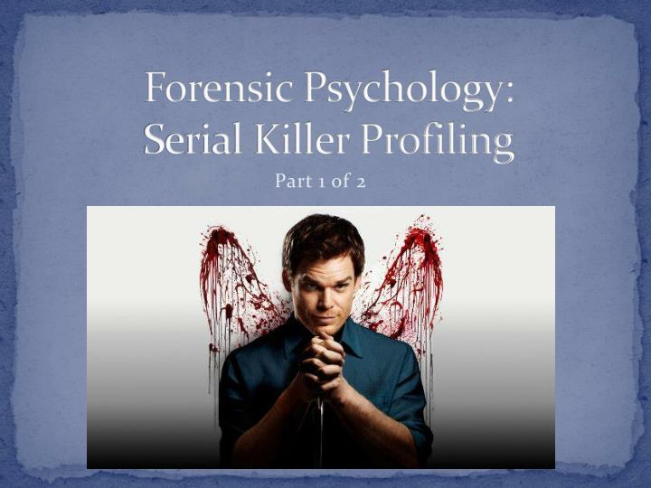 Ppt Forensic Psychology Serial Killer Profiling Powerpoint Presentation Id 2636592