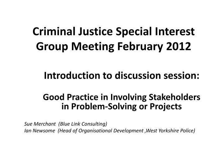 criminal justice special interest group meeting february 2012 n.