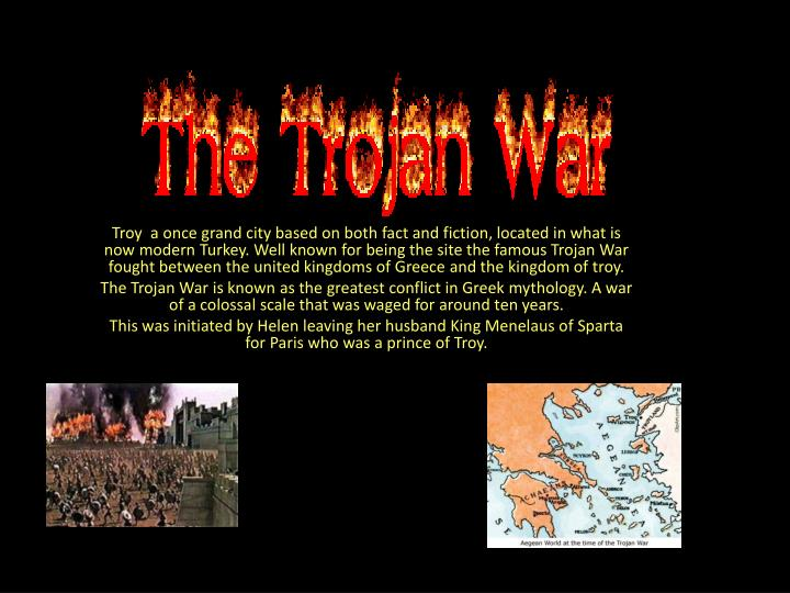 Troy  a once grand city based on both fact and fiction, located in what is now modern Turkey. Well k...