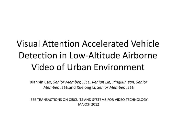 visual attention accelerated vehicle detection in low altitude airborne video of urban environment n.